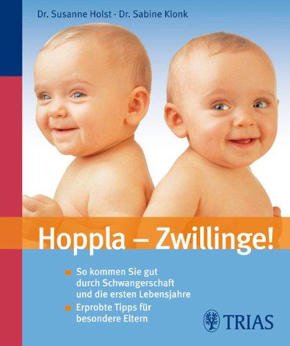 Zwillingsratgeber 41ZnrcUR5uL1 Hoppla - Zwillinge: So kommen Sie gut durch Schwangerschaft und erste Lebensjahre