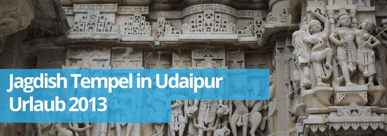 Zwillingsratgeber udaipur-tempel Jagdish Tempel in Udaipur - immer einen Besuch wert