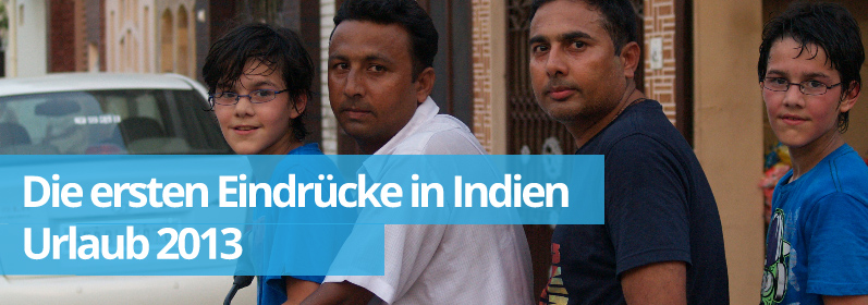Zwillingsratgeber indien Erste Eindrücke nach unserer Ankunft in Indien