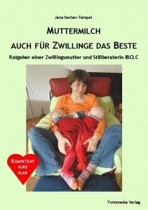 Zwillingsratgeber Muttermilch-Auch-für-Zwillinge-das-Beste-211x300 Im Interview: Stillberaterin zum Thema Stillen von Zwillingen